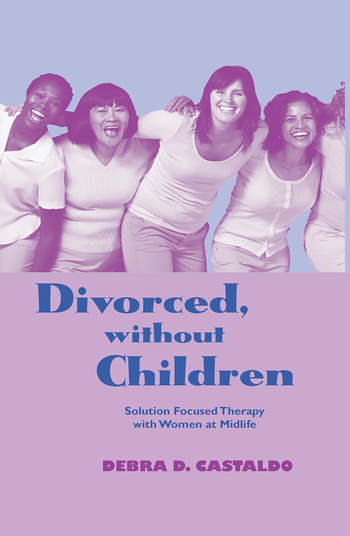 Divorced, without Children Solution Focused Therapy with Women at Midlife book cover