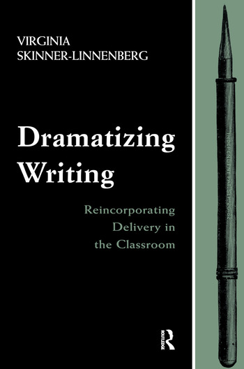 Dramatizing Writing Reincorporating Delivery in the Classroom book cover