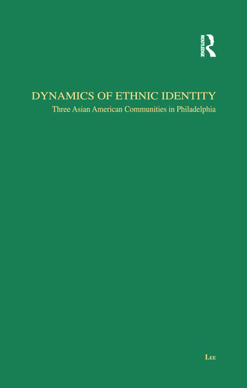 Dynamics of Ethnic Identity Three Asian American Communities in Philadelphia book cover