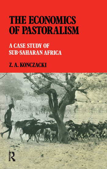The Economics of Pastoralism A Case Study of Sub-Saharan Africa book cover