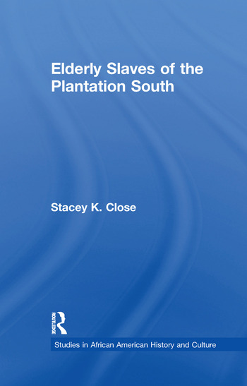 Elderly Slaves of the Plantation South book cover