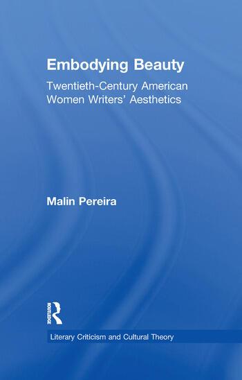 Embodying Beauty Twentieth-Century American Women Writers' Aesthetics book cover