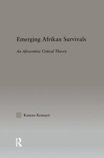 Emerging Afrikan Survivals An Afrocentric Critical Theory book cover