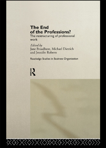 The End of the Professions? The Restructuring of Professional Work book cover