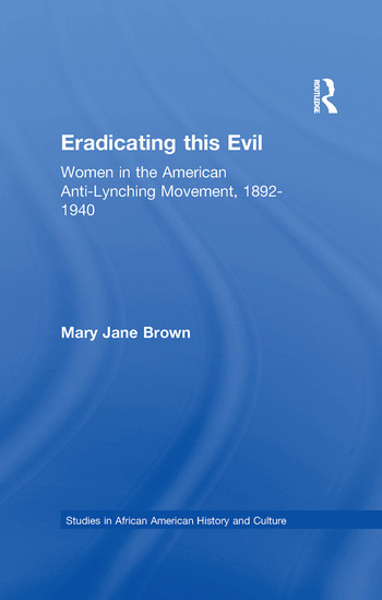 Eradicating this Evil Women in the American Anti-Lynching Movement, 1892-1940 book cover