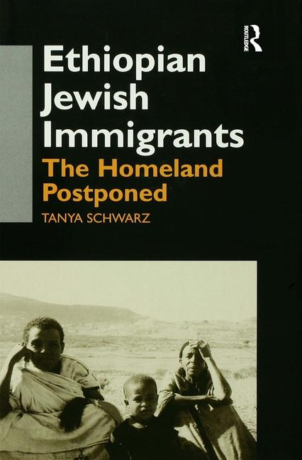 Ethiopian Jewish Immigrants in Israel The Homeland Postponed book cover