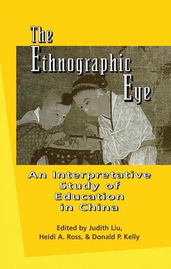 The Ethnographic Eye Interpretive Studies of Education in China book cover