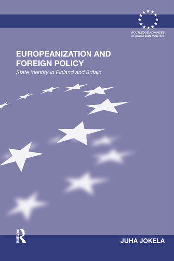 Europeanization and Foreign Policy State Identity in Finland and Britain book cover