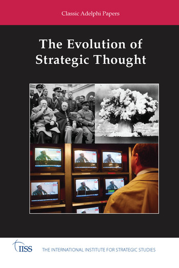 The Evolution of Strategic Thought Classic Adelphi Papers book cover