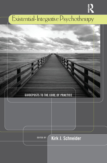 Existential-Integrative Psychotherapy Guideposts to the Core of Practice book cover
