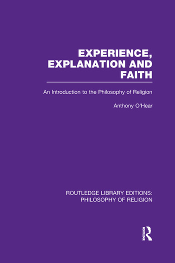 Experience, Explanation and Faith An Introduction to the Philosophy of Religion book cover