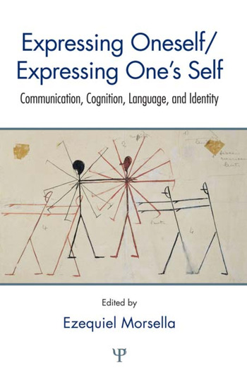 Expressing Oneself / Expressing One's Self Communication, Cognition, Language, and Identity book cover