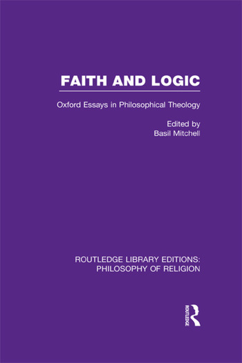Faith and Logic Oxford Essays in Philosophical Theology book cover