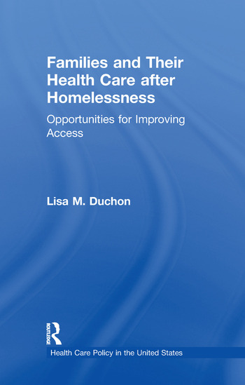 Families and Their Health Care after Homelessness Opportunities for Improving Access book cover