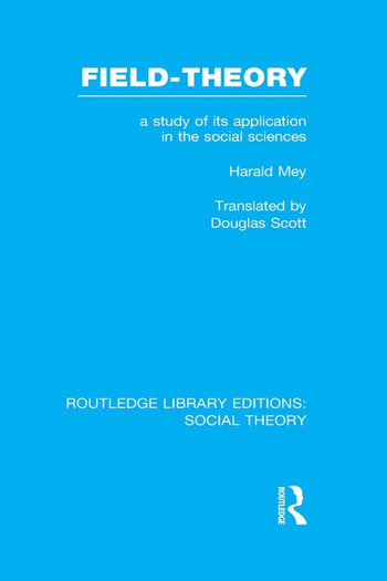 Field-theory A Study of its Application in the Social Sciences book cover