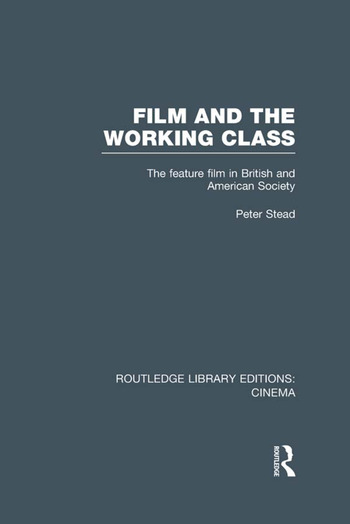 Film and the Working Class The Feature Film in British and American Society book cover