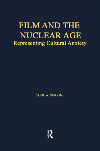 Film and the Nuclear Age Representing Cultural Anxiety book cover