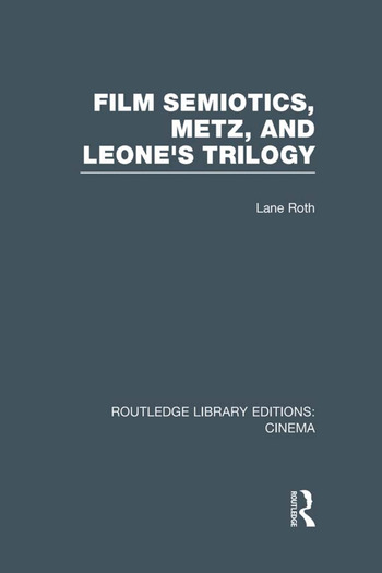Film Semiotics, Metz, and Leone's Trilogy book cover