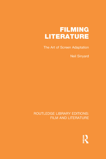 Filming Literature The Art of Screen Adaptation book cover