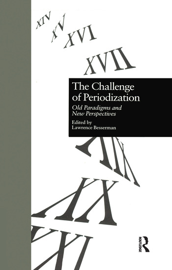The Challenge of Periodization Old Paradigms and New Perspectives book cover