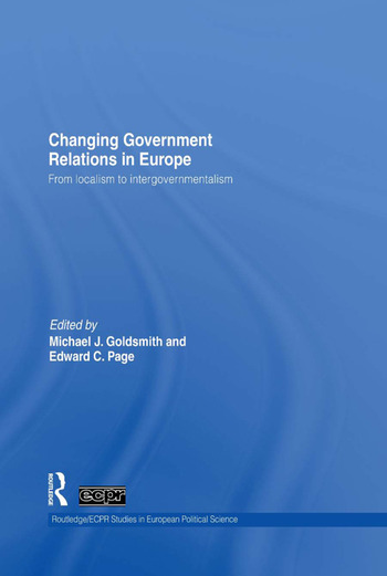Changing Government Relations in Europe From localism to intergovernmentalism book cover