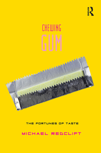 Chewing Gum The Fortunes of Taste book cover