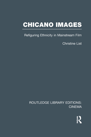 Chicano Images Refiguring Ethnicity in Mainstream Film book cover
