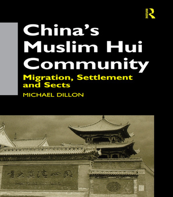 China's Muslim Hui Community Migration, Settlement and Sects book cover
