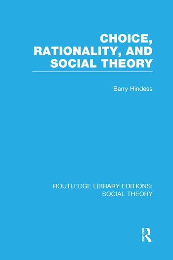 Choice, Rationality and Social Theory (RLE Social Theory) book cover