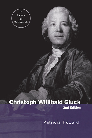 Christoph Willibald Gluck A Guide to Research book cover