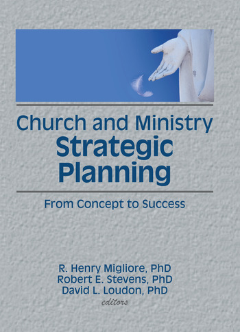 Church and Ministry Strategic Planning From Concept to Success book cover