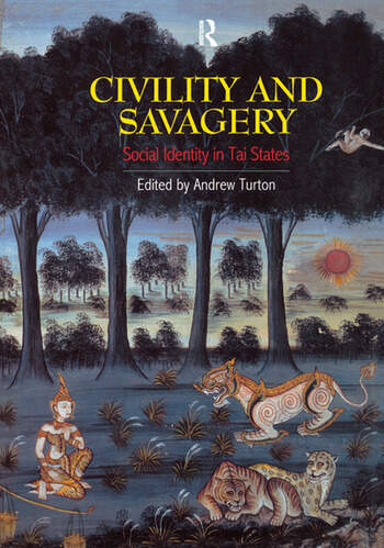 Civility and Savagery Social Identity in Tai States book cover