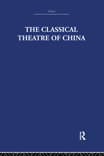 The Classical Theatre of China book cover