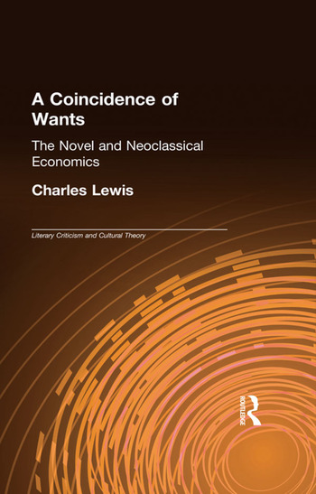 A Coincidence of Wants The Novel and Neoclassical Economics book cover