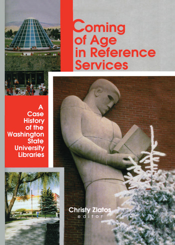 Coming of Age in Reference Services A Case History of the Washington State University Libraries book cover