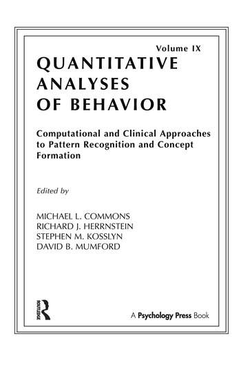 Computational and Clinical Approaches to Pattern Recognition and Concept Formation Quantitative Analyses of Behavior, Volume IX book cover