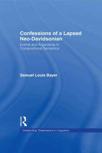 Confessions of a Lapsed Neo-Davidsonian Events and Arguments in Compositional Semantics book cover