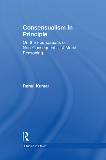 Consensualism in Principle On the Foundations of Non-Consequentialist Moral Reasoning book cover