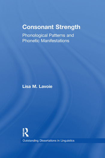 Consonant Strength Phonological Patterns and Phonetic Manifestations book cover
