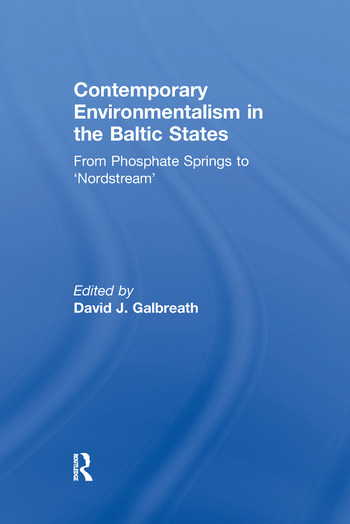 Contemporary Environmentalism in the Baltic States From Phosphate Springs to 'Nordstream' book cover