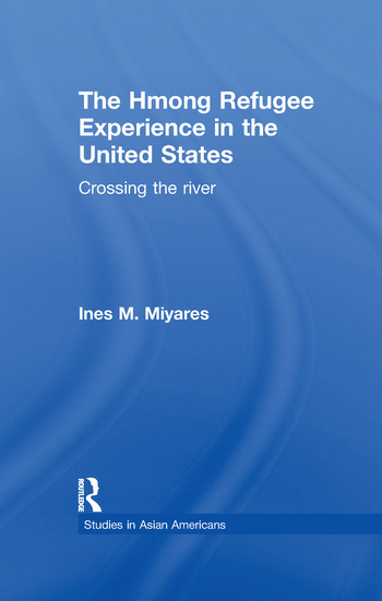 The Hmong Refugees Experience in the United States Crossing the River book cover