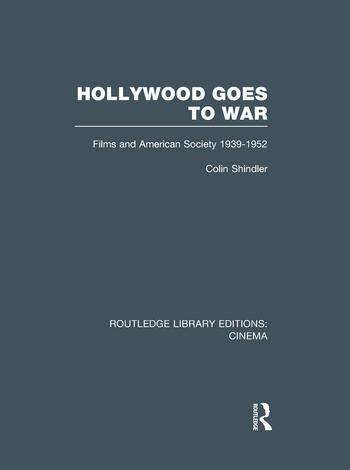 Hollywood Goes to War Films and American Society, 1939-1952 book cover