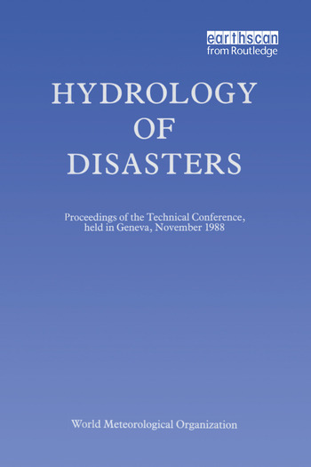 Hydrology of Disasters Proceedings of the World Meteorological Organization Technical Conference Held in Geneva, November 1988 book cover