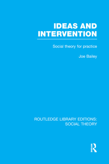 Ideas and Intervention (RLE Social Theory) Social Theory for Practice book cover