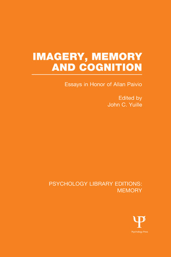 Imagery, Memory and Cognition (PLE: Memory) Essays in Honor of Allan Paivio book cover