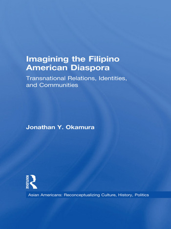 Imagining the Filipino American Diaspora Transnational Relations, Identities, and Communities book cover