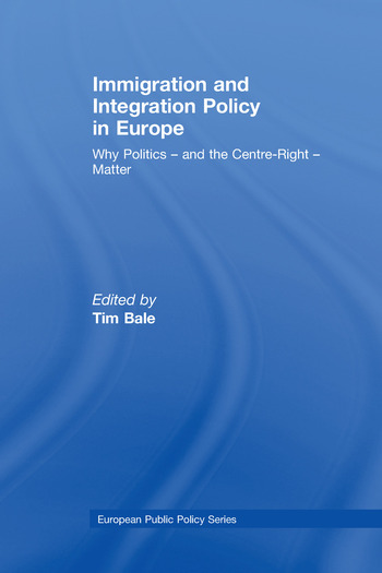 Immigration and Integration Policy in Europe Why Politics - and the Centre-Right - Matter book cover