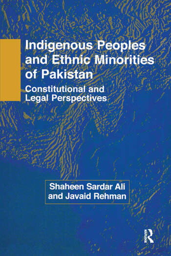 Indigenous Peoples and Ethnic Minorities of Pakistan Constitutional and Legal Perspectives book cover