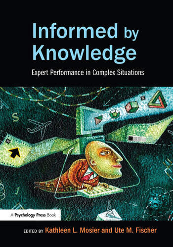 Informed by Knowledge Expert Performance in Complex Situations book cover