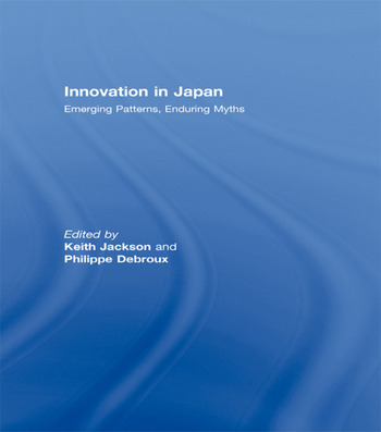 Innovation in Japan Emerging Patterns, Enduring Myths book cover